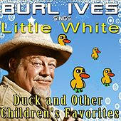 Burl Ives Sings Little White Duck and Other Children's Favorites by Burl Ives
