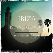 Ibiza Island Groove, Vol. 2 (Deep House Edition 2015) by Various Artists