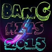 Bang Hits 2015 de Various Artists