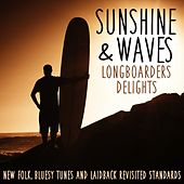 Sunshine & Waves Longboarders Delights (New Folk, Bluesy Tunes and Laidback Revisited Standards) de Various Artists