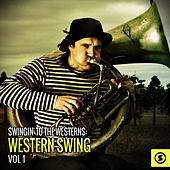 Swingin' to the Westerns: Western Swing, Vol. 1 by Various Artists
