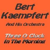Three O'Clock in the Morning by Bert Kaempfert
