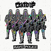 Rave Police de Caked Up