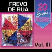 20 Super Sucessos, Vol. 3 (Frevo de Rua) de Various Artists