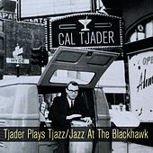 Tjader Plays Tjazz / Jazz at the Blackhawk by Cal Tjader