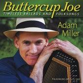 Buttercup Joe by Adam Miller