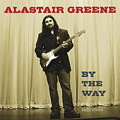 By the Way (Single Version) by Alastair Greene