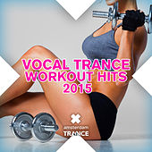 Vocal Trance Work Out Hits 2015 - EP by Various Artists