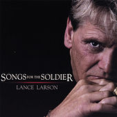 Songs For The Soldier by Lance Larson
