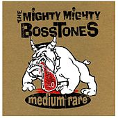Medium Rare von The Mighty Mighty Bosstones