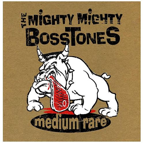 Medium Rare by The Mighty Mighty Bosstones