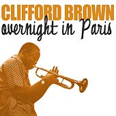 Overnight in Paris by Clifford Brown