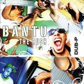 The Rush by Bantu