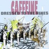 Dressed To The Nines de Caffeine