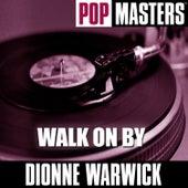 Pop Masters: Walk On By by Dionne Warwick
