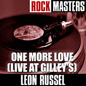Rock Masters: One More Love (Live At Gilley's) von Leon Russell