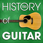 The History of Guitar (100 Famous Songs) by Various Artists