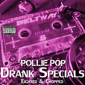 Drank Specials by Pollie Pop