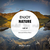 Enjoy Nature Vol.4 - Selected Chillout Music by Various Artists