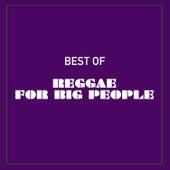 Best of Reggae for Big People de Various Artists