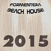 Formentera Beach House 2015 (108 Songs Hits Essential Extended DJ Urban Dance Top of the Clubs in da House Anthems Dangerous Mix Ibiza) von Various Artists