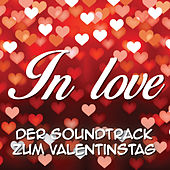 In Love. Der Soundtrack zum Valentinstag von Various Artists