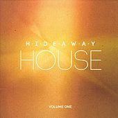 Hideaway House, Vol. 1 (Ibiza's Finest Deep & Chill House Tunes for Dreaming of Far Away Places) von Various Artists
