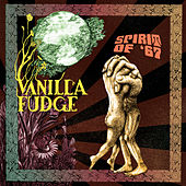 Spirit Of '67 de Vanilla Fudge