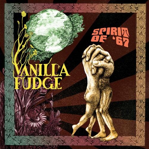 Spirit Of '67 by Vanilla Fudge