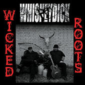 Wicked Roots by Whiskeydick