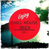 Enjoy Chill House - Ibiza, Vol. 1 (Selection of Finest White Isle Deep House) von Various Artists