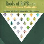 Roots of R & B, Vol. 8 - New Orleans Motivatin' de Various Artists