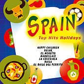 Spain. Spanish Summer Party. Top Hits Holidays . by Various Artists