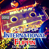 International Flippin' by Pollie Pop