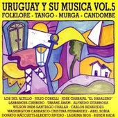 Uruguay y Su Música (Folklore - Tango - Murga - Candombe) Vol.5 de Various Artists