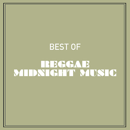 Best of Reggae Midnight Music by Various Artists