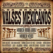 Los Grandes Valses Mexicanos by Various Artists