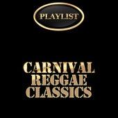 Carnival Reggae Classics Playlist de Various Artists