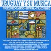 Uruguay y Su Música (Folklore - Tango - Murga - Candombe) Vol.1 de Various Artists