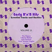 Early R 'N' B Hits, Essential Tracks and Rarities, Vol. 11 by Various Artists