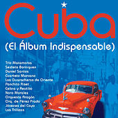Cuba: El Álbum Indispensable de Various Artists