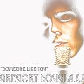 Someone Like You fra Gregory Douglass