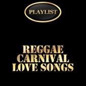 Reggae Carnival Love Songs Playlist de Various Artists