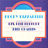 Bucky Pizzarelli Playing the Piano Music of Bix Beiderbecke by Bucky Pizzarelli