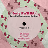 Early R 'N' B Hits, Essential Tracks and Rarities, Vol. 5 von Various Artists