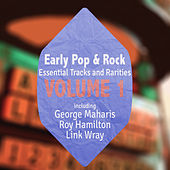 Early Pop & Rock Hits, Essential Tracks and Rarities, Vol. 1 by Various Artists
