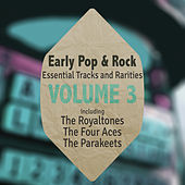 Early Pop & Rock Hits, Essential Tracks and Rarities, Vol. 3 by Various Artists