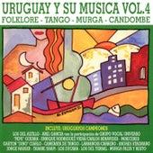 Uruguay y Su Música (Folklore - Tango - Murga - Candombe) Vol.4 de Various Artists