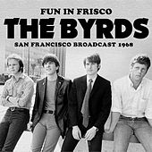 Fun in Frisco (Live) by The Byrds
