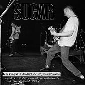The Joke Is Always on Us, Sometimes (Live at First Avenue, Minneapolis 2nd November 1994) by Sugar